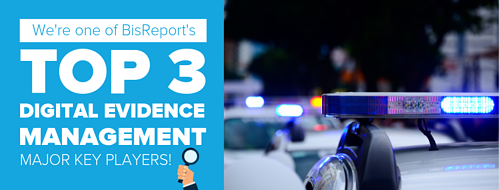 Top 3 Digital Evidence Management