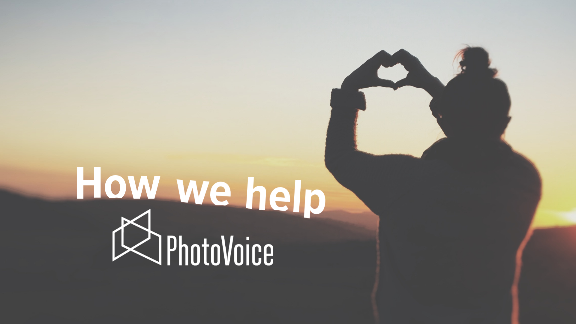 How we help PhotoVoice